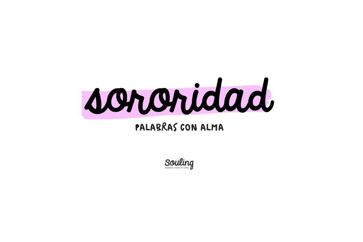 SORORIDAD · #palabraconalma