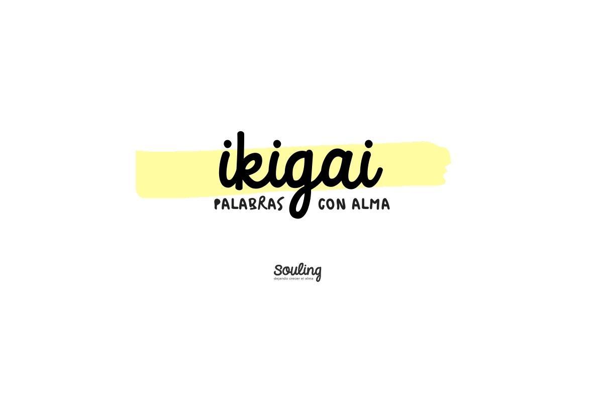 IKIGAI · #palabraconalma